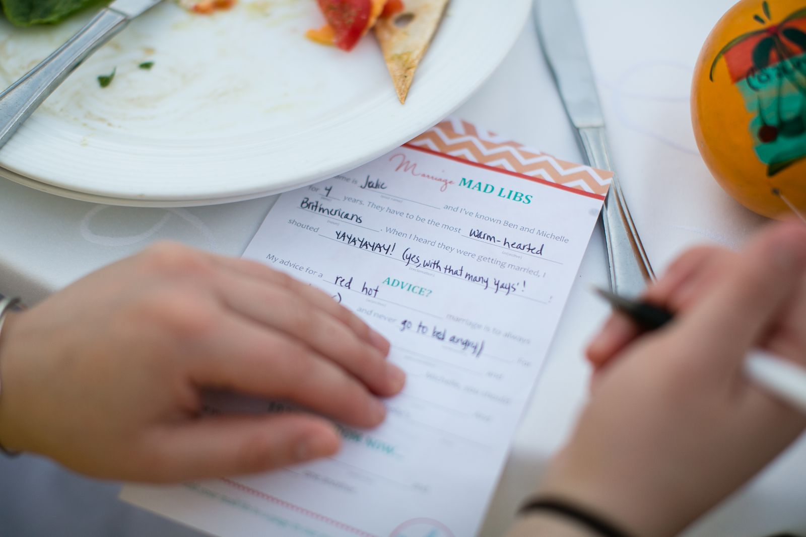 We printed out Mad Libs for guests to fill out - I found the template online and just customized in Microsoft Word.