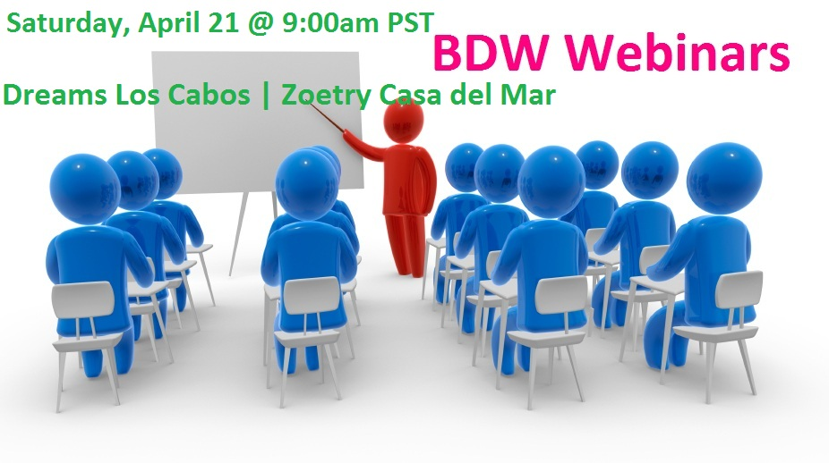 BDW Wedding Webinar:Dreams Los Cabos & Zoetry Casa del Mar April 21 @ 9:00am PST